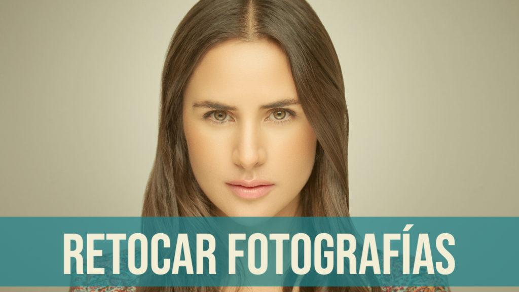 Retocar Fotografías